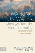 Walking on Water When You Feel Like You're Drowning Paperback