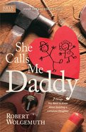 She Calls Me Daddy Paperback