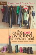 But I'm Not a Wicked Stepmother! Paperback
