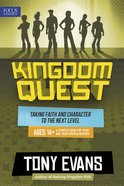 Taking Faith and Character to the Next Level (For Ages 14 & Up) (Kingdom Quest Strategy Guide Series)