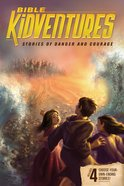 Stories of Danger and Courage (Bible Kidventures Series) Paperback