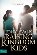 Raising Kingdom Kids Paperback
