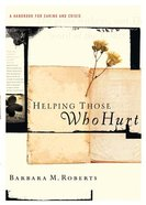Helping Those Who Hurt Paperback