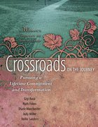 Crossroads on the Journey (Woman's Journey Of Discipleship Series) Spiral