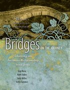 Bridges on the Journey (Woman's Journey Of Discipleship Series) Spiral