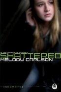 Shattered (#02 in Secrets Series) Paperback