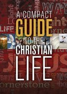 A Compact Complete Guide to the Christian Life Paperback
