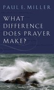 What Difference Does Prayer Make? (Booklet) Booklet