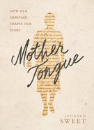 Mother Tongue: How Our Heritage Shapes Our Legacy Hardback