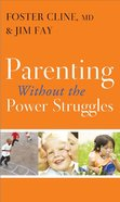 Parenting Without the Power Struggles (Booklet)