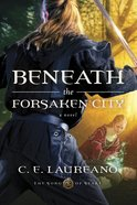 Beneath the Forsaken City (#02 in The Song Of Seare Series) Paperback