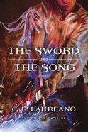 The Sword and the Song (#03 in The Song Of Seare Series) Paperback