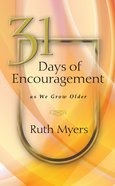 31 Days of Encouragement as We Grow Older Hardback