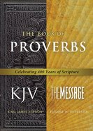 Message/Kjv Parallel Book of Proverbs Paperback