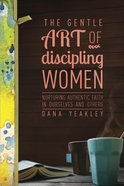 The Gentle Art of Discipling Women Paperback