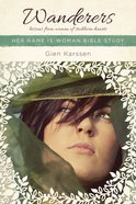 Wanderers (Her Name Is Woman Series) Paperback