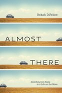 Almost There: Searching For Home in a Life on the Move Paperback