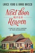 Next Door as It is in Heaven Paperback