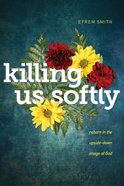 Killing Us Softly Paperback