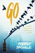 Go: Returning Discipleship to the Frontlines of Faith Paperback