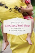 Long Days of Small Things Paperback