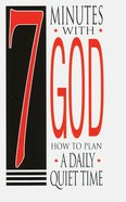 Seven Minutes With God: How to Plan a Daily Quiet Time (25 Pack) Booklet