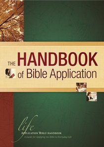 The Handbook of Bible Application (Life Application Bible Commentary Series)
