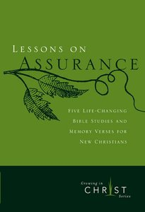 Lessons on Assurance: Five Studies and Memory Verses For New Christians (Growing In Christ Series)