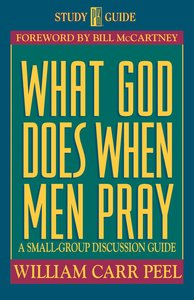 Spg: What God Does When Men Pray (Study Promise Guide)