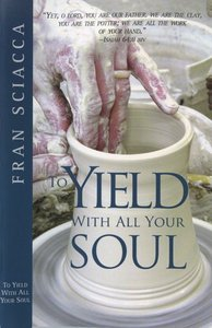 To Yield With All Your Soul
