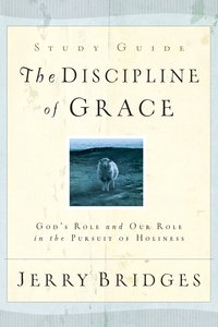 The Discipline of Grace Discussion (Study Guide)