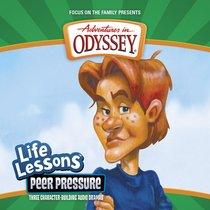 Peer Pressure (#05 in Adventures In Odyssey Audio Life Lessons Series)