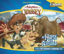 At Home and Abroad (#12 in Adventures In Odyssey Gold Audio Series)