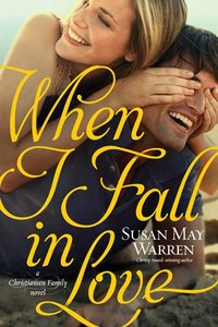 When I Fall in Love (#03 in Christiansen Family Series)