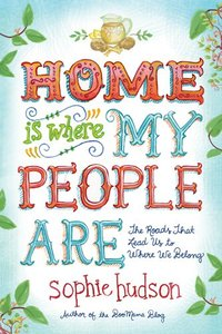 Home is Where My People Are