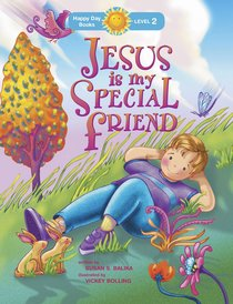 Jesus is My Special Friend (Happy Day Level 2 Beginning Readers Series)