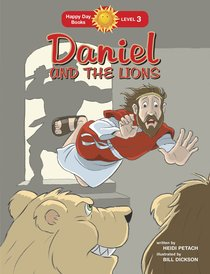 Daniel and the Lions (Happy Day Level 3 Independent Readers Series)