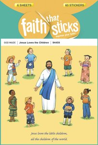 Jesus Loves the Children (6 Sheets, 60 Stickers) (Stickers Faith That Sticks Series)
