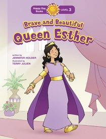 Brave and Beautiful Queen Esther (Happy Day Level 3 Independent Readers Series)
