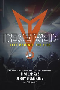 Deceived (#09 in Left Behind: The Young Trib Force Series)