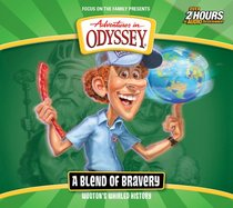 A Blend of Bravery (#01 in Adventures In Odyssey Wootens Whirled History Series)