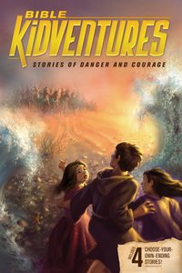 Stories of Danger and Courage (Bible Kidventures Series)
