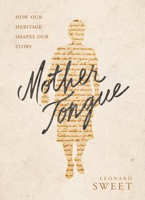Mother Tongue: How Our Heritage Shapes Our Legacy