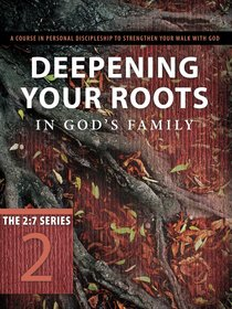 New 2: 7 Series #02  Deepening Your Roots in Gods Family (#02 in New 2 7 Series)