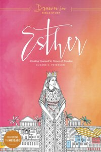 Esther (Drawn In Bible Study Series)