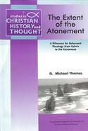The Extent of the Atonement (Paternoster Biblical & Theological Monographs Series)