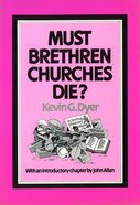 Must Brethren Churches Die?