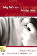Every Man Bss: Being God's Man in Tough Times (Every Man Bible Studies Series) Paperback