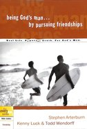 Every Man Bss: Being God's Man By Pursuing Friendships (Every Man Bible Studies Series) Paperback