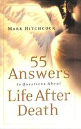 55 Answers to Questions About Life After Death Paperback